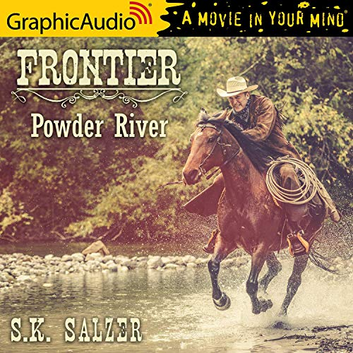 Powder River [Dramatized Adaptation]: Frontier Trilogy, Book 3