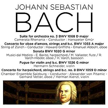 Bach: Orchestral Suite No. 3, BWV 1068, Harpsichord Concerto No. 4, BWV 1055, Violin Sonata, BWV 1020, Fugue, BWV 1026 & Harpsichord Concerto, BWV 1059