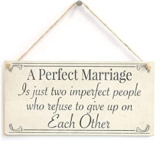 "Hty A Perfect Marriage is just Two Imperfect People who Refuse to give up on Each Other Sign for Husband & Wife 10""x5"""