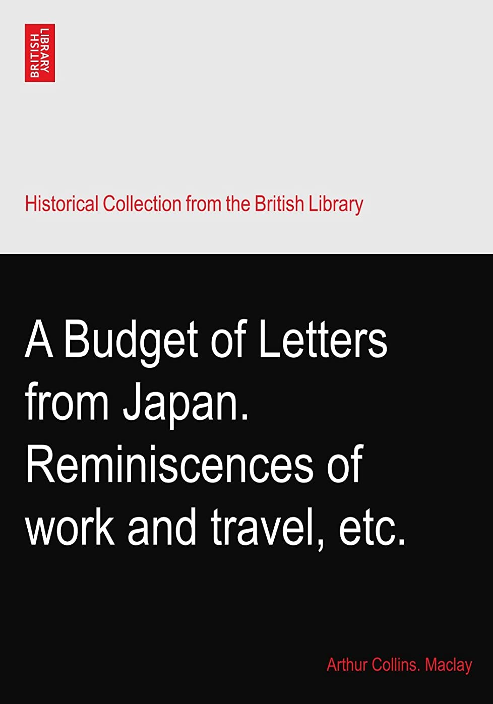 ライラックマルクス主義完全に乾くA Budget of Letters from Japan. Reminiscences of work and travel, etc.