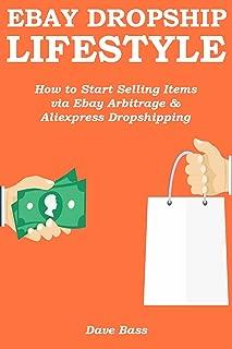 EBAY DROPSHIP LIFESTYLE: How to Start Selling Items via Ebay Arbitrage & Aliexpress Dropshipping