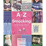A-Z of Smocking: A complete manual for the beginner through to the advanced smocker (A-Z of Needlecraft) by Country Bumpkin(2015-11-23)