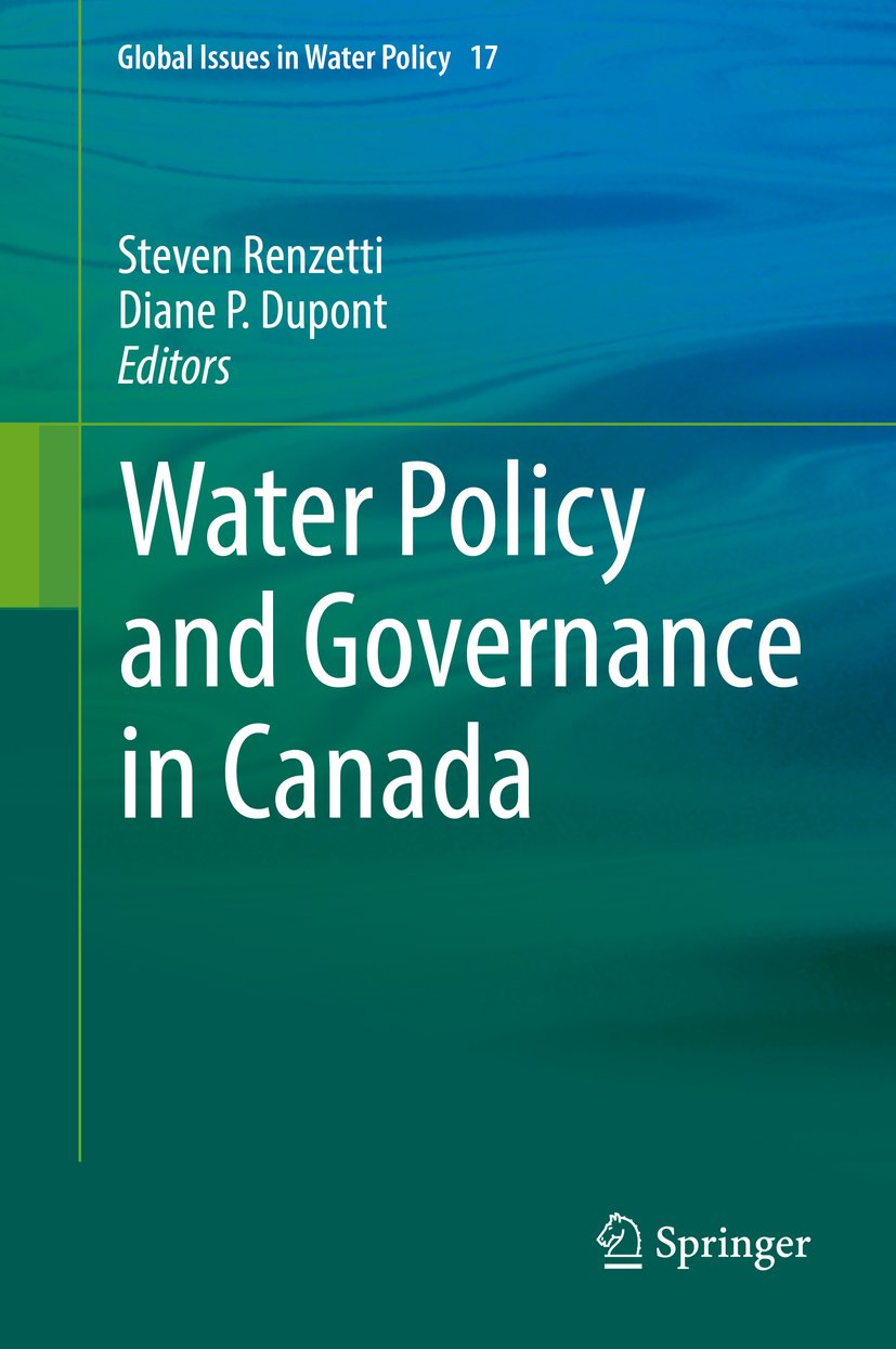 Water Policy and Governance in Canada (Global Issues in Water Policy Book 17)