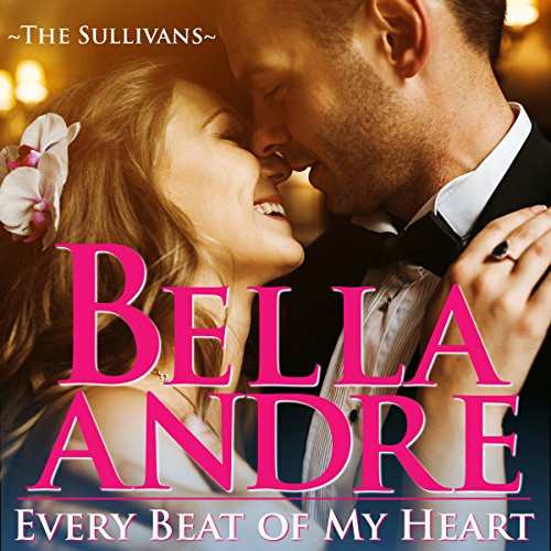 Couverture de Every Beat of My Heart: The Sullivans (Wedding Novella)