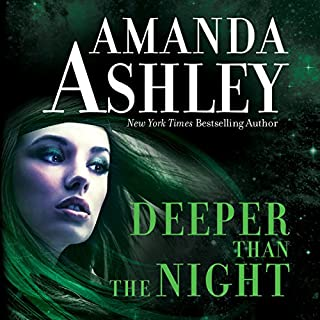 Deeper Than the Night                   By:                                                                                                                                 Amanda Ashley                               Narrated by:                                                                                                                                 Bobbin Beam                      Length: 10 hrs and 33 mins     25 ratings     Overall 3.5