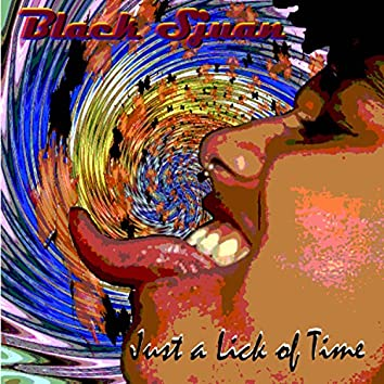 Just a Lick of Time