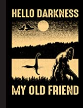 Hello Darkness My Old Friend Notebook: Funny Gift For Bigfoot Lovers- Notebook, Planner Or Journal For Writing About Bigfo...
