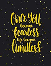 Academic Planner 2019-2020 - Motivational Quotes - Once You Become Fearless Life Becomes Limitless: Plan your monthly/week...
