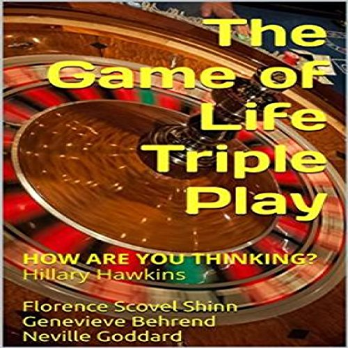 The Game of Life Triple Play     How Are You Thinking?              By:                                                                                                                                 Florence Scovel Shinn,                                                                                        Genevieve Behrend,                                                                                        Neville Goddard,                   and others                          Narrated by:                                                                                                                                 Hillary Hawkins                      Length: 1 hr     Not rated yet     Overall 0.0