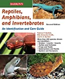 Reptiles, Amphibians, and Invertebrates: An Identification and Care Guide