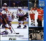 Die Geschichte der Eishockey-WM -