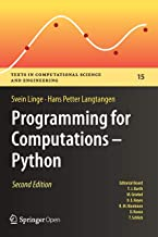 Programming for Computations - Python: A Gentle Introduction to Numerical Simulations with Python 3.6 (Texts in Computational Science and Engineering)