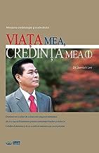 Viata Mea, Credinta Mea ¿: My Life, My Faith 1