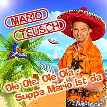 Ole Ole, Ole Ola - Suppa Mario ist da
