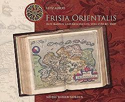 Bei Amazon erhältlich: Frisia Orientalis: Alte Karten und Geschichte von 1550 bis 1800