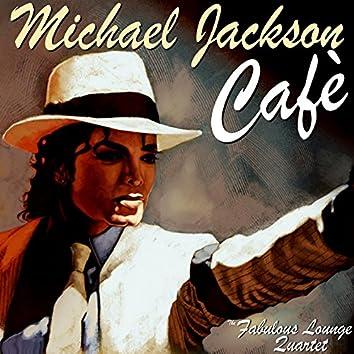 Michael Jackson Cafe'