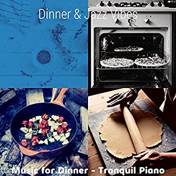 Music for Dinner - Tranquil Piano