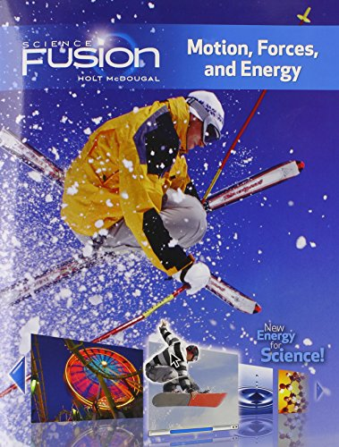 Sciencefusion: Student Edition Interactive Worktext Grades 6-8 Module I: Motion, Forces, and Energy 2012