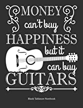 Money Can't Buy Happiness But It Can Buy Guitars Blank Tablature Notebook: 5 Blank Chord Diagrams Seven 6-line Staves per page with 110 pages printed on both sides in an 8.5x11 size.