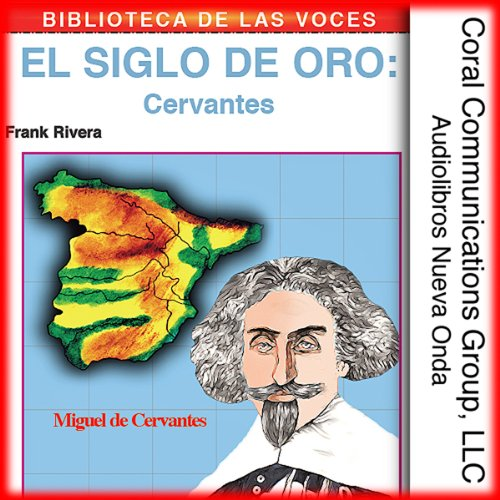 Cervantes: El siglo de oro [Cervantes: The Golden Age] audiobook cover art