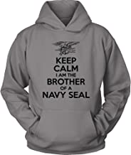 Navy Hoodie - Keep Calm I am The Brother of a Navy Seal - US Navy Brother Hoodie - Navy Seal Brother Shirt