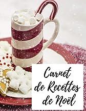 Livres Carnet de Recettes de Noël: Carnet de recettes à remplir I Livre de Recettes à compléter I Cahier de recettes PDF