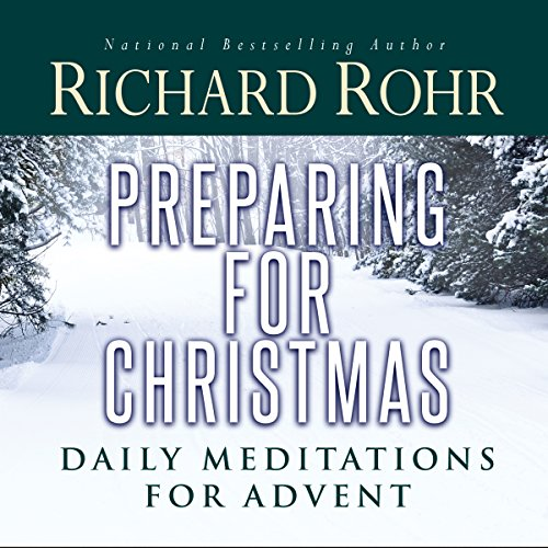 Preparing for Christmas with Richard Rohr audiobook cover art