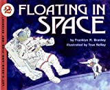 Floating in Space (Let's-Read-And-Find-Out Science: Stage 2)