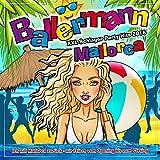 Ballermann Mallorca - XXL Schlager Party Hits 2016 (Ich will Mallorca zurück - wir feiern vom Opening bis zum Closing) [Explicit]
