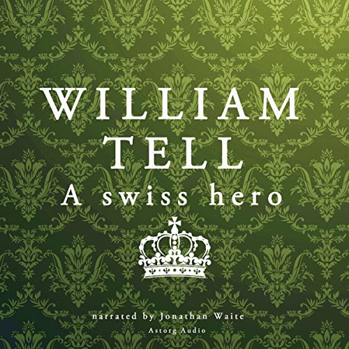 William Tell: A Swiss Hero cover art