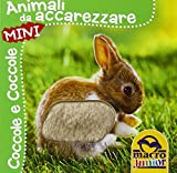 Animali da accarezzare. Coccole e coccole mini. Ediz. illustrata