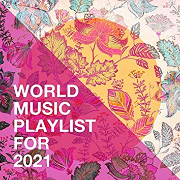 World Music Playlist for 2021