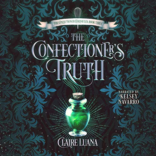 The Confectioner's Truth Audiobook By Claire Luana cover art
