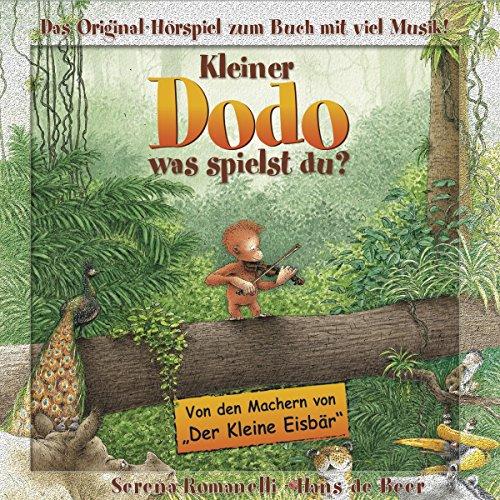 Kleiner Dodo, was spielst du? Das Original-Hörspiel zum Buch mit viel Musik Titelbild
