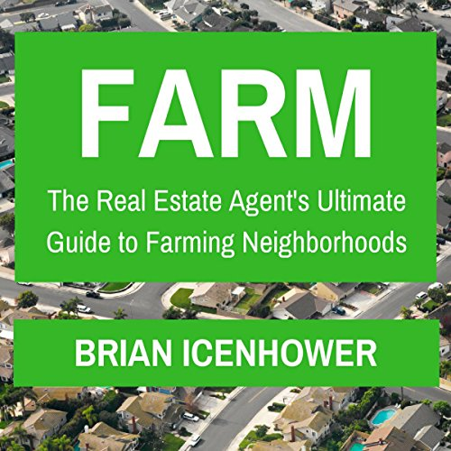 Farm: The Real Estate Agent's Ultimate Guide to Farming Neighborhoods audiobook cover art
