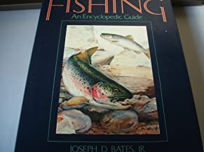 Fishing: An Encyclopedic Guide to Tackle and Tactics for Fresh and Salt Water