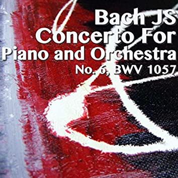 Bach JS Concerto For Piano And Orchestra No. 6, BWV. 1057