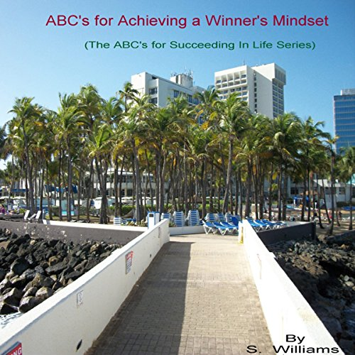 ABCs for Achieving a Winner's Mindset Audiobook By S. Williams cover art