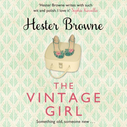 The Vintage Girl                   By:                                                                                                                                 Hester Browne                               Narrated by:                                                                                                                                 Cathleen McCarron                      Length: 10 hrs and 4 mins     8 ratings     Overall 3.8