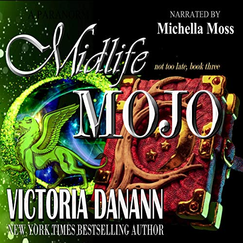 Midlife Mojo: A Paranormal Women's Fiction Novel (Not Too Late Book 3) cover art
