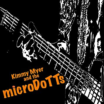 Kimmy Myer and the MicroDoTTs