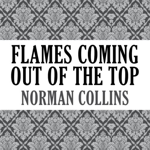 Flames Coming Out of the Top audiobook cover art