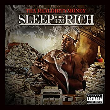 Sleep When I'm Rich