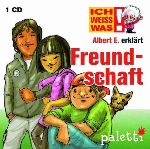 Ich weiss was! Albert E. erklärt Freundschaft Kinder Wissens CD Hörbuch