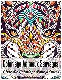 Coloriage Animaux Sauvages Livre De Coloriage Pour Adulte: 50 Mandalas Animaux à colorier Anti-Stress 100 pages, 8.5 x 11 pouces  (21.59 x 27.94 cm). ... éléphants, hiboux, chevaux, chiens, chats..)