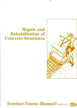 Repair and Rehabilitation of Concrete Structures Seminar Course Manual SCM-16