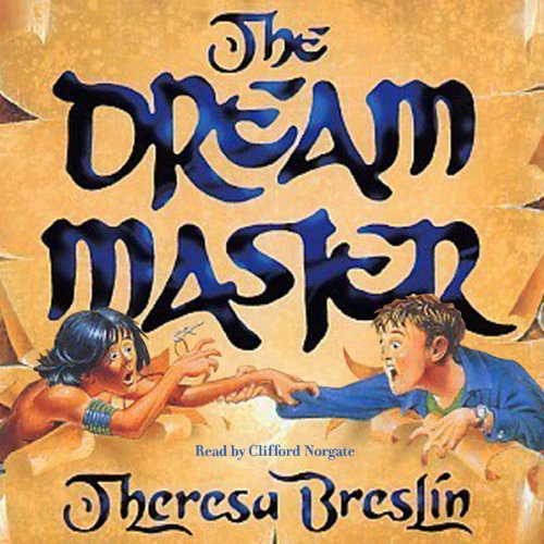 The Dream Master                   By:                                                                                                                                 Theresa Breslin                               Narrated by:                                                                                                                                 Clifford Norgate                      Length: 3 hrs and 22 mins     Not rated yet     Overall 0.0