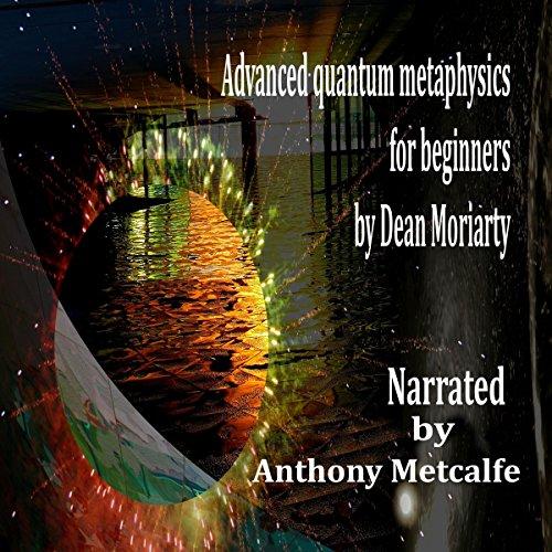 Advanced Quantum Metaphysics for Beginners audiobook cover art
