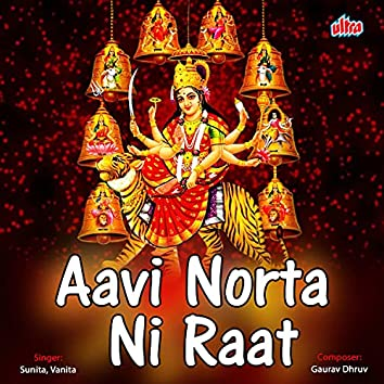 Aavi Norta Ni Raat
