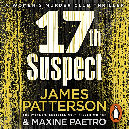 17th Suspect     Women's Murder Club, Book 17              By:                                                                                                                                 James Patterson                               Narrated by:                                                                                                                                 January LaVoy                      Length: 6 hrs and 56 mins     35 ratings     Overall 4.5